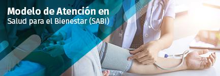 Modelo de Atención en Salud para el Bienestar (SABI)